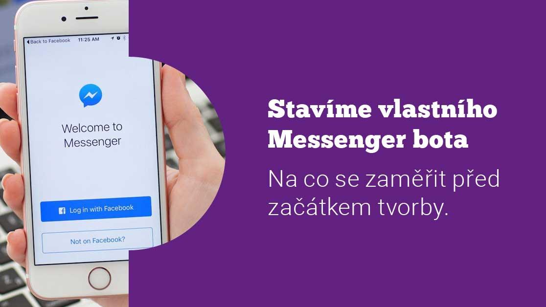 Stavíme Messenger chatbota – co vědět před začátkem