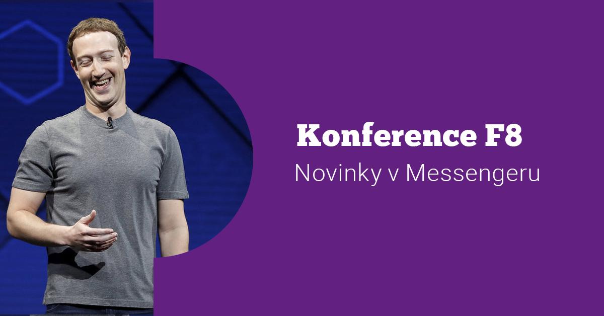 Messenger na konferenci F8 a znovuotevření schvalovacího procesu Facebook aplikací a botů