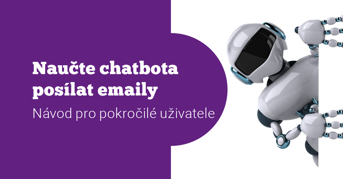 Fotonávod: Naučte chatbota posílat emaily