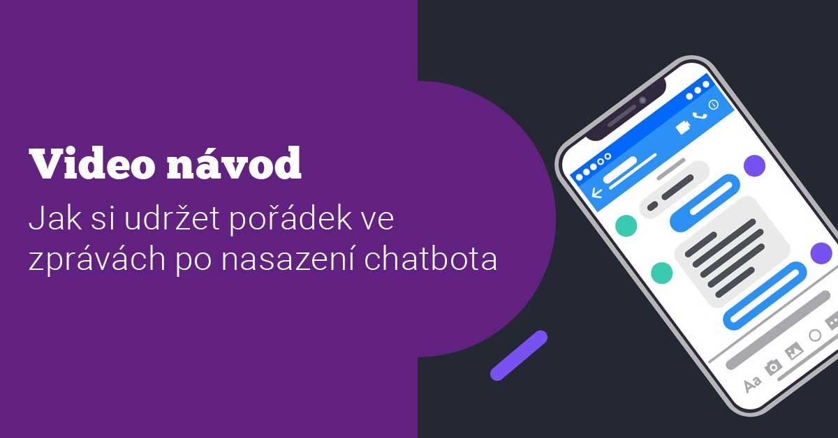 Návod: Jak si udržet pořádek ve zprávách po nasazení chatbota: LiveChat vs. Messenger