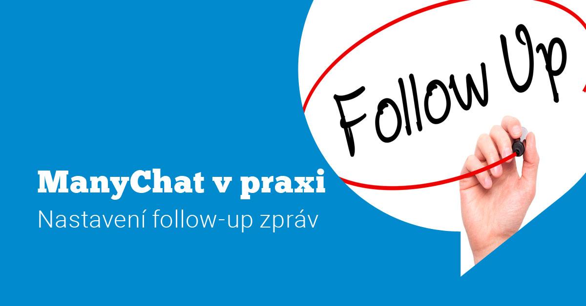 Ukázka Messenger marketingu v praxi #4: Follow up zprávy