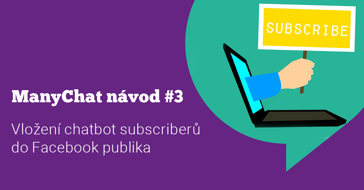 ManyChat návod #3: Vložení chatbot subscriberů do Facebook publika