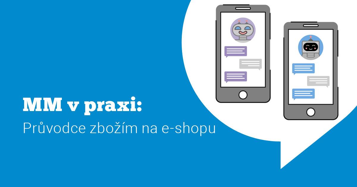 Ukázka Messenger marketingu v praxi #6: Průvodce zbožím na e-shopu