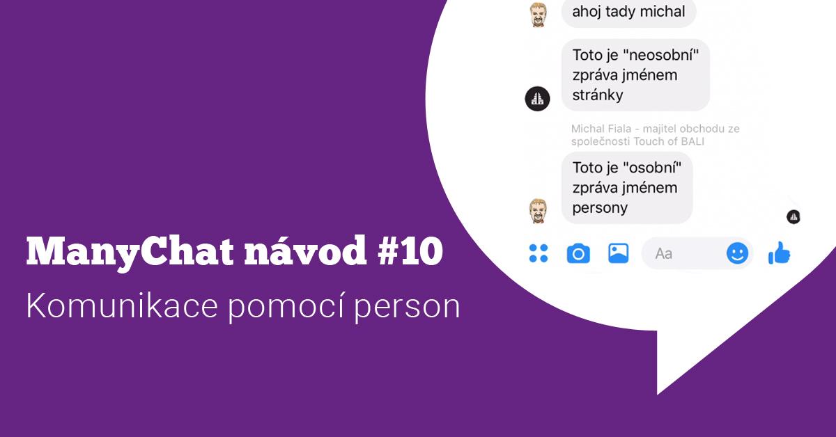 ManyChat návod #10: Osobnější komunikace pomocí person