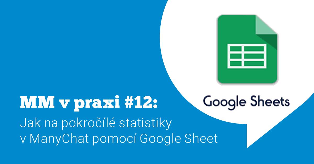 Ukázka Messenger marketingu v praxi #12: Jak na pokročilé statistiky v ManyChat pomocí Google Sheet