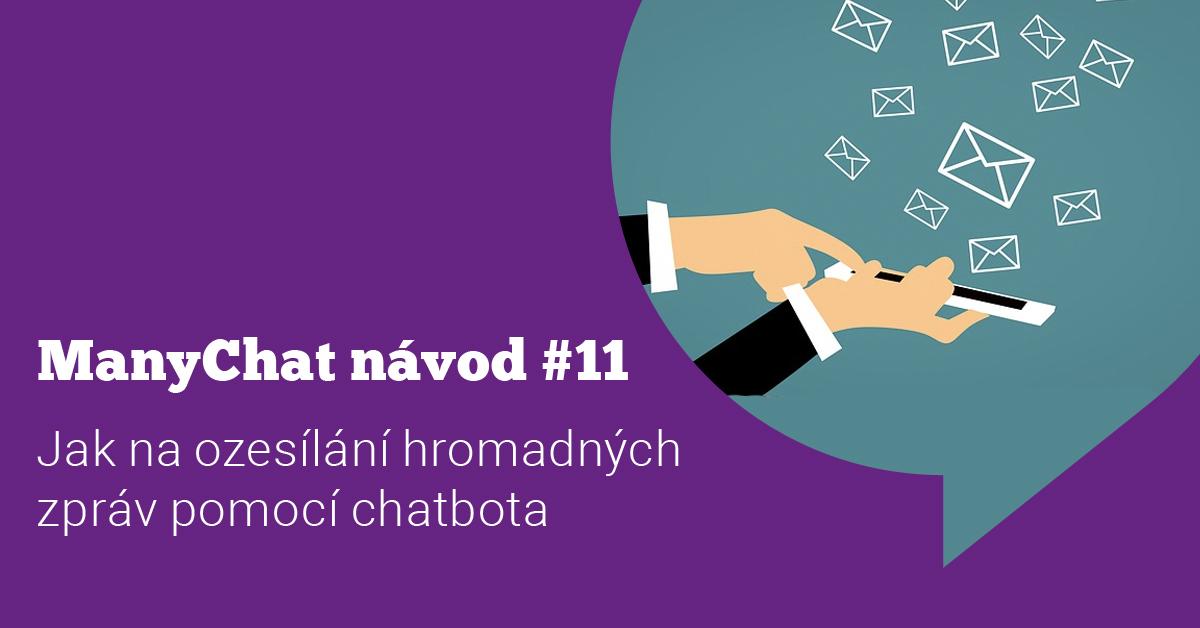 ManyChat návod #11: Jak na rozesílání hromadných zpráv(broadcasting) pomocí chatbota