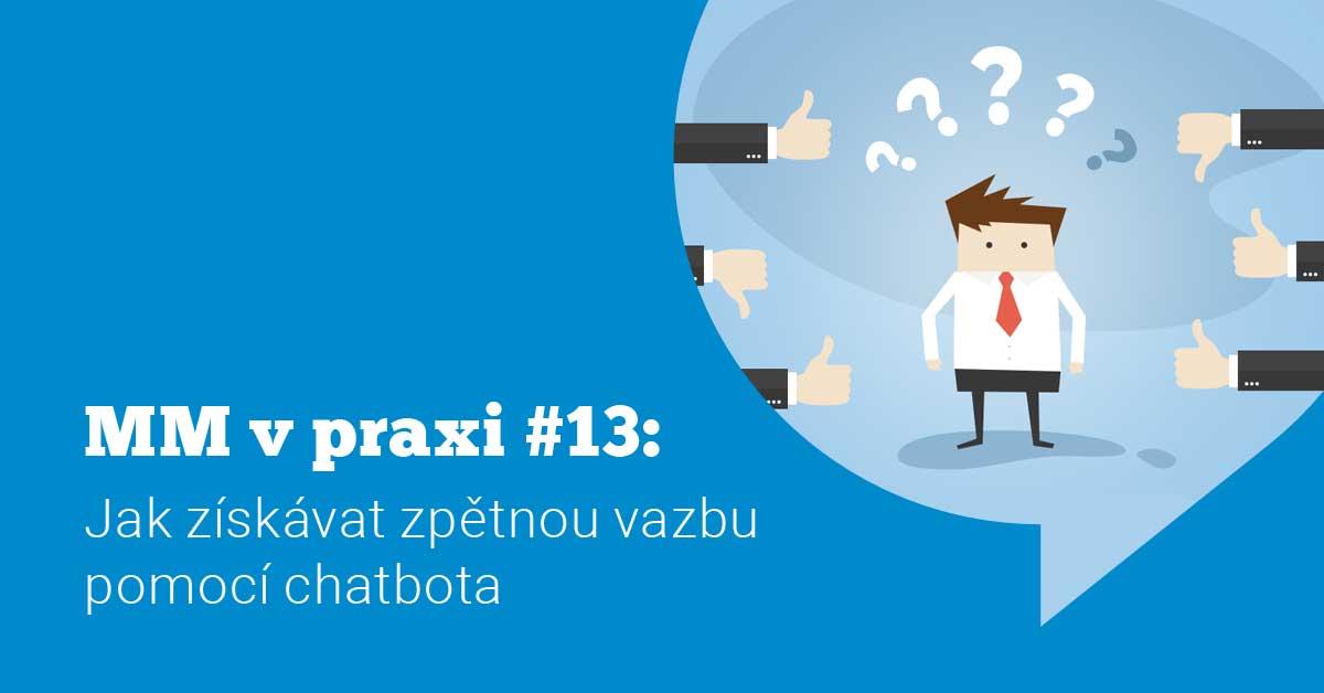 Ukázka Messenger marketingu v praxi #13: Jak na zpětnou vazbu pomocí chatbota