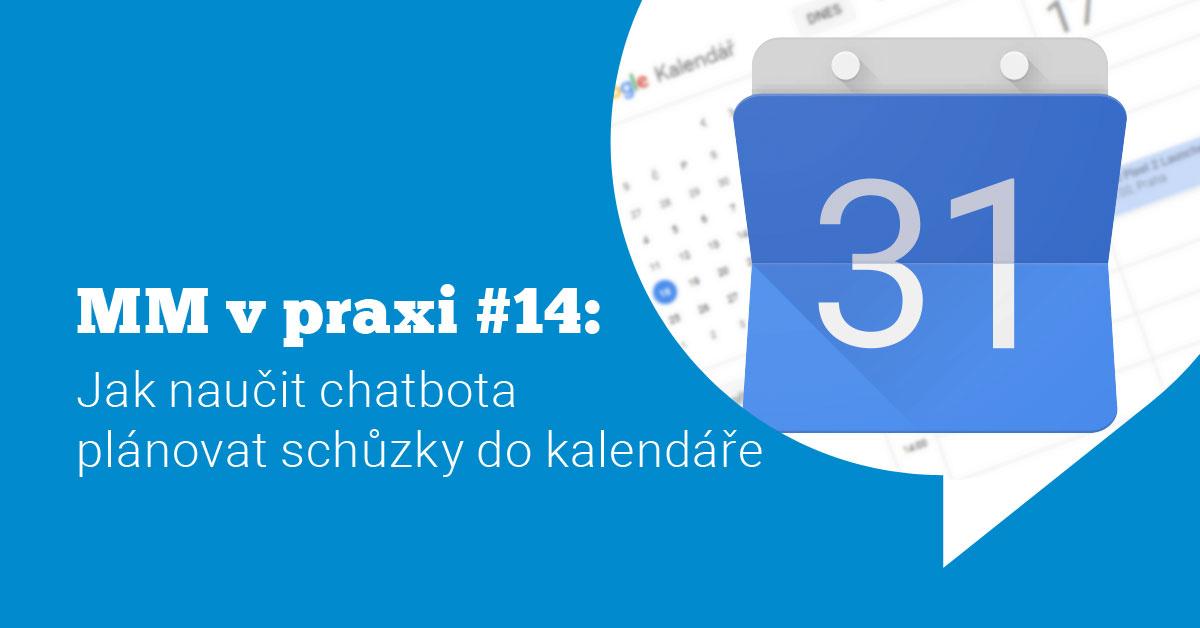 Ukázka Messenger marketingu v praxi #14: Jak naučit Messenger chatbota naplánovat vaší schůzku v Google kalendáři