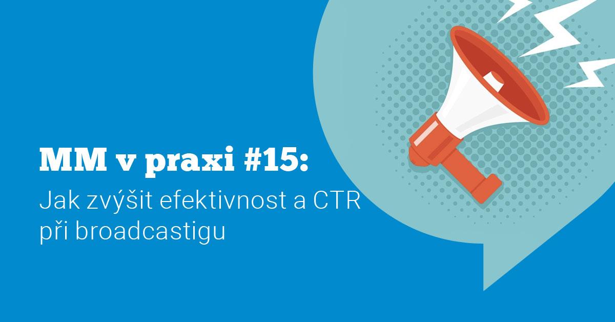 Ukázka Messenger marketingu v praxi #15: Jak zvýšit efektivnost a CTR při broadcastingu