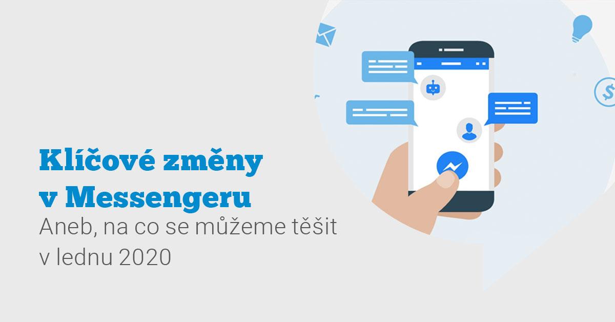 4 hlavní změny v Messengeru, které začnou platit v lednu 2020