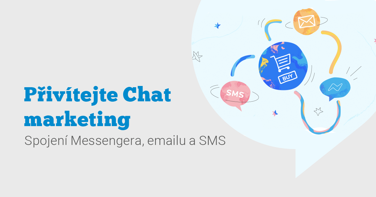 Messenger Marketing je mrtev. Ať žije CHAT Marketing