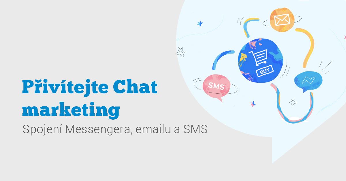 Messenger Marketing je mrtev. Ať žije CHAT Marketing