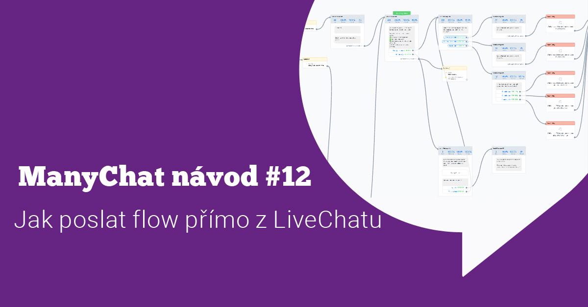 ManyChat návod #12: Jak poslat flow přímo z LiveChatu a vrátit uživatele do automatické komunikace