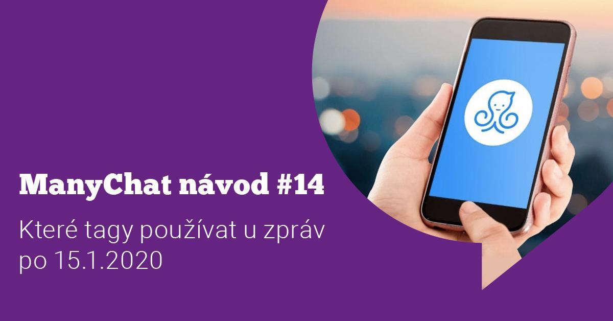 ManyChat návod #15: Které zprávy je nutné od 15.1.2020 tagovat